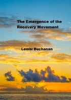 The Emergence of the Recovery Movement by Lembi Buchanan