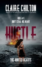 Hustle: A gripping romantic mystery series by Claire Chilton
