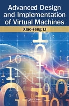 Advanced Design and Implementation of Virtual Machines by Xiao-Feng Li