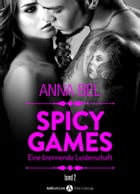 Spicy Games - Band 2 by Anna Bel