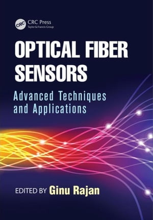 Optical Fiber Sensors: Advanced Techniques and Applications