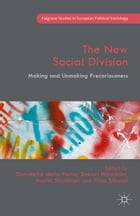 The New Social Division: Making and Unmaking Precariousness