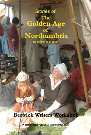 Stories of The Golden Age of Northumbria