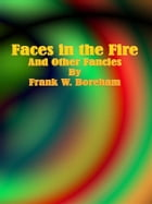 Faces in the Fire by Frank W. Boreham