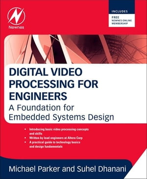 Digital Video Processing for Engineers A Foundation for Embedded Systems Design