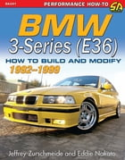 BMW 3-Series (E36) 1992-1999: How to Build and Modify by Eddie Nakato