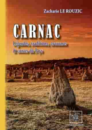 Carnac • Légendes, traditions, coutumes & contes du Pays by Zacharie le Rouzic