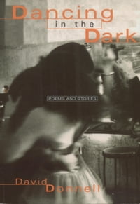 Dancing in the Dark: Poems and Stories