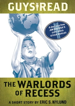 Book Guys Read: The Warlords of Recess: A Short Story from Guys Read: Other Worlds by Eric S. Nylund