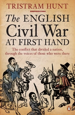 Book The English Civil War At First Hand by Tristram Hunt