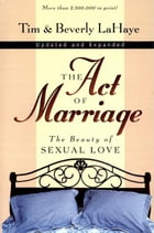 The Act of Marriage: The Beauty of Sexual Love by Tim LaHaye