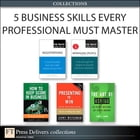 5 Business Skills Every Professional Must Master (Collection) by Terry J. Fadem