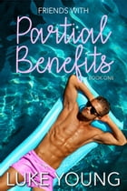 Friends With Partial Benefits (Friends With Benefits Series (Book 1)) by Luke Young