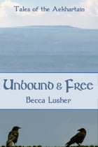 Unbound and Free