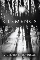 Clemency by Victoria L. Johnson