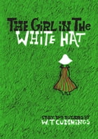 The Girl in the White Hat by W. T. Cummings