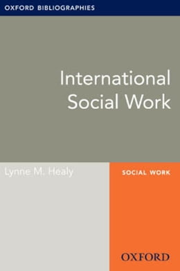 Book International Social Work: Oxford Bibliographies Online Research Guide by Lynne M. Healy
