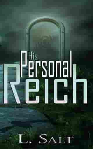 His Personal Reich by L. Salt