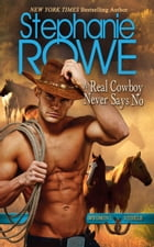 A Real Cowboy Never Says No (Wyoming Rebels) by Stephanie Rowe