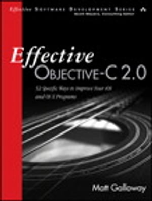 Effective Objective-C 2.0 52 Specific Ways to Improve Your iOS and OS X Programs
