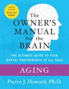 Aging: The Owner's Manual by Pierce Howard