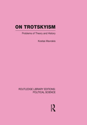On Trotskyism (Routledge Library Editions: Political Science Volume 58)