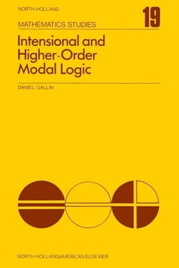 Book Intensional and higher-order modal logic: With applications to Montague semantics by Gallin, Daniel