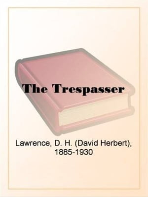The Trespasser by D.H. Lawrence
