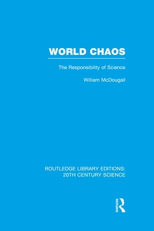 World Chaos The Responsibility of Science