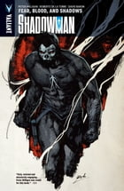 Shadowman Vol. 4: Fear, Blood, and Shadows by Peter Milligan