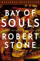 Bay of Souls: A Novel by Robert Stone