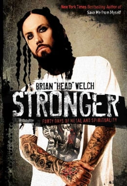 Book Stronger: Forty Days of Metal and Spirituality by Brian Welch