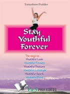 Stay youthful forever by Tanushree Podder