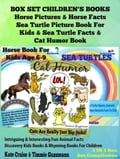 Box Set Children's Books: Horse Pictures & Horse Facts - Sea Turtle Picture Book For Kids & Sea Turtle Facts & Cat Humor Book 551ace26-8760-4565-932a-045155683a73