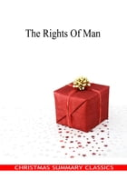 The Rights Of Man [Christmas Summary Classics] by Thomas Paine