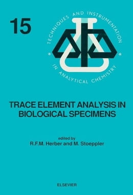 Book Trace Element Analysis in Biological Specimens by Herber, R. F. M.