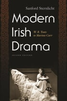 Modern Irish Drama: W. B. Yeats to Marina Carr, Second Edition