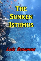 The Sunken Isthmus by Luis Senarens
