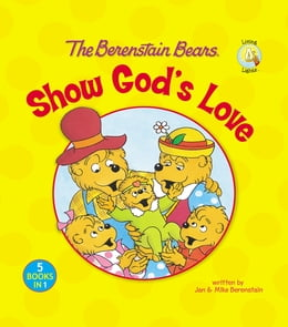 Book The Berenstain Bears Show God's Love by Zondervan