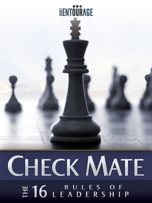 Check Mate: The 16 Rules of Leadership by Secret Entourage