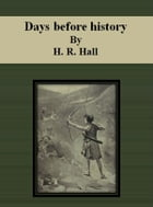 Days before history by H. R. Hall