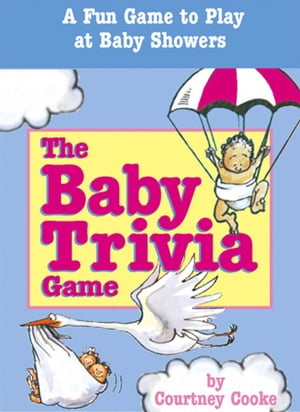 The Baby Trivia Game A Fun Game to Play at Baby Showers