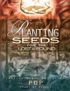 Planting Seeds For The Lost & Found by Lawrence Charles Rutherford II