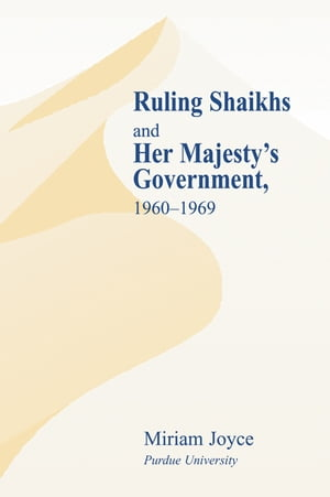 Ruling Shaikhs and Her Majesty's Government,  1960-1969 1960-1969