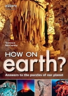 How on Earth?: Answers to the puzzles of our planet by Terence McCarthy
