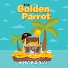 The Golden Parrot and the Magic Teapot