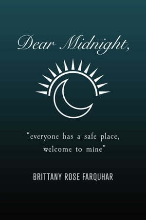 "Dear Midnight,: ""Everyone Has a Safe Place, Welcome to Mine"""