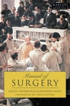 Manual Of Surgery by Alexis Thomson And Alexander Miles