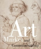 Art Market and Connoisseurship: a Closer Look at Painting by Rembrandt Rubens and their Contemporaries by Anna Tummers