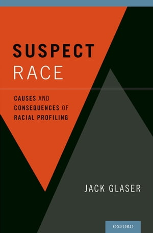 Suspect Race Causes and Consequences of Racial Profiling